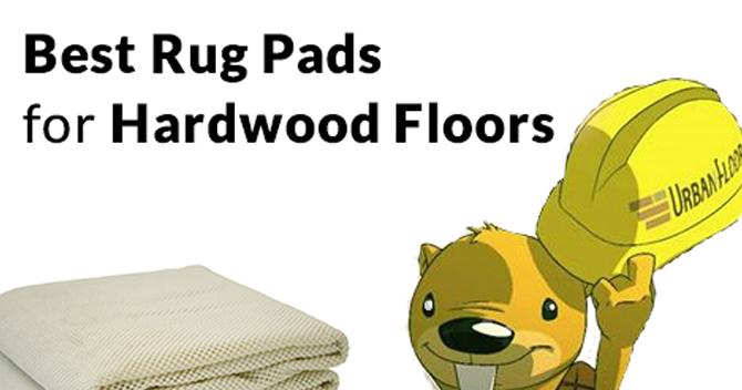 Chuck Talk: The Best Rug Pads for Hardwood Floors