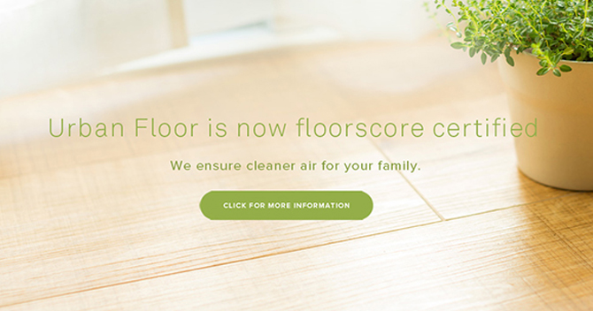 Our Engineered Hardwood Floors Are FloorScore® Approved!