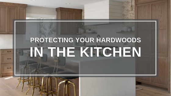 Protecting Your Hardwoods in the Kitchen