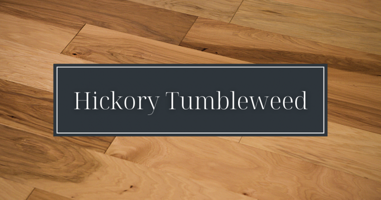 Featured Floor: Hickory Tumbleweed